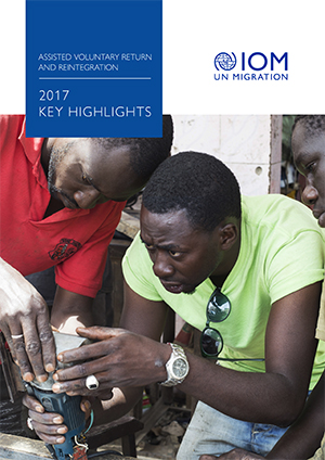 Assisted Voluntary Return and Reintegration – 2017 Key Highlights (2018)